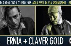 Mercoledì 8 agosto 2018: Ernia + Claver Gold.