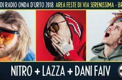 Mercoledì 22 agosto 2018: Nitro + Lazza + Dani Faiv