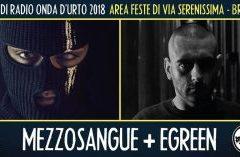 Sabato 25 agosto 2018: MezzoSangue + E Green.