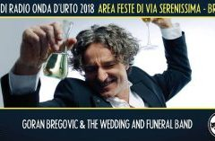 Martedì 21 agosto 2018: Goran Bregovic + Lennon Kelly.