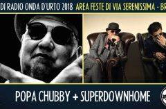 Lunedì 20 agosto 2018: Popa Chubby + Superdownhome.